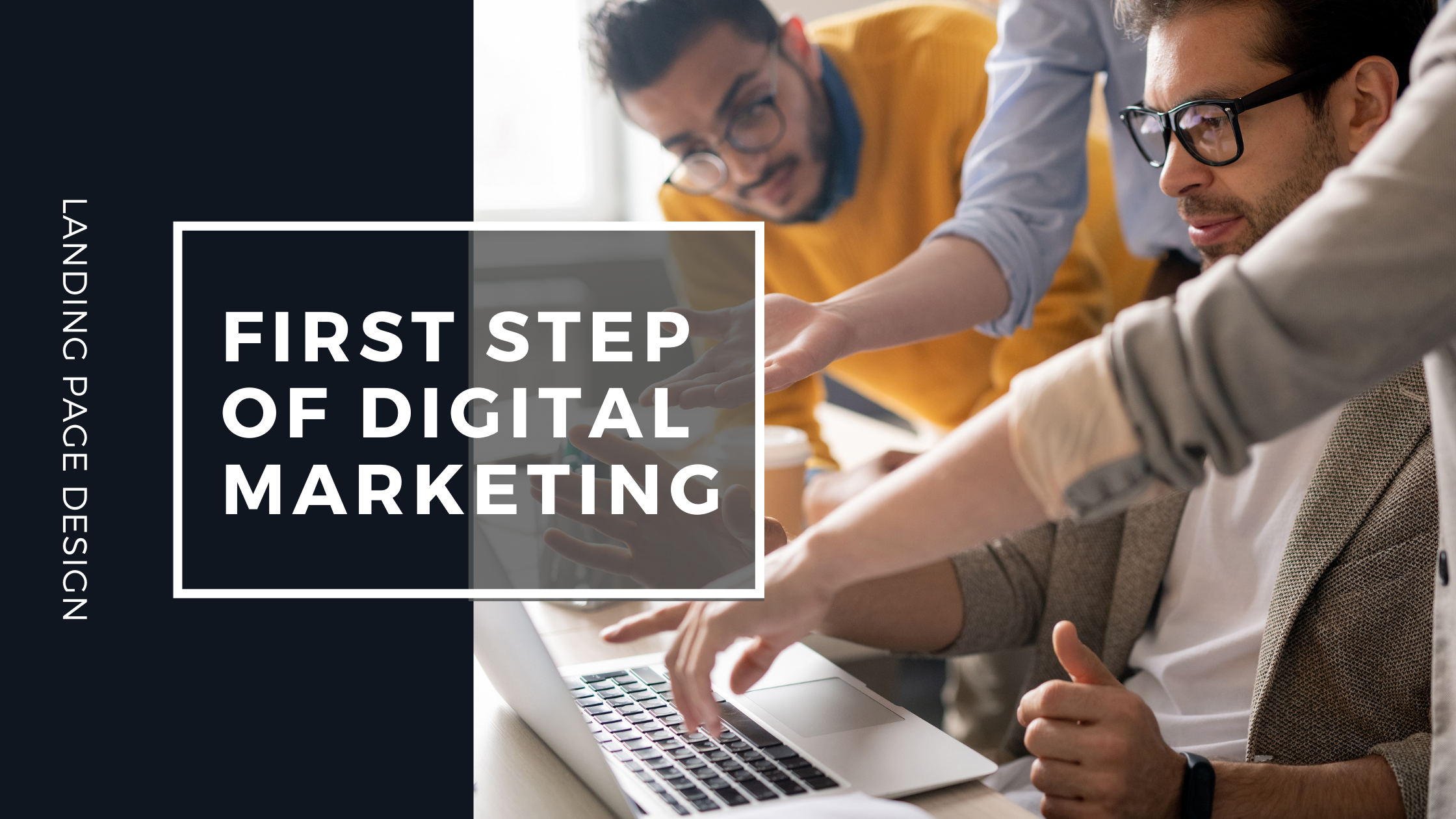 Landing Page Design is almost essential for Digital Marketing